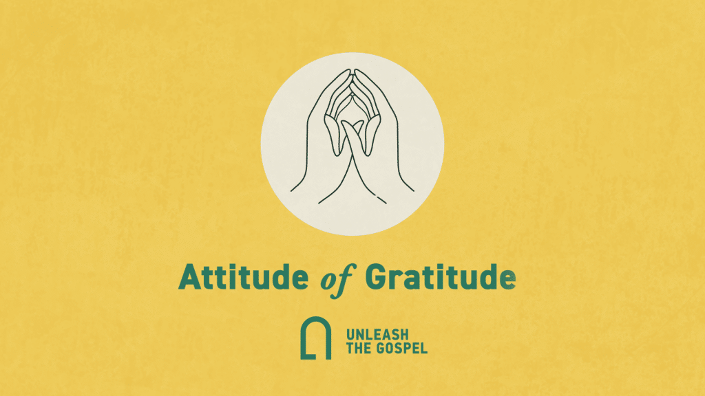 Attitude of Gratitude | Good Habits of a Disciple