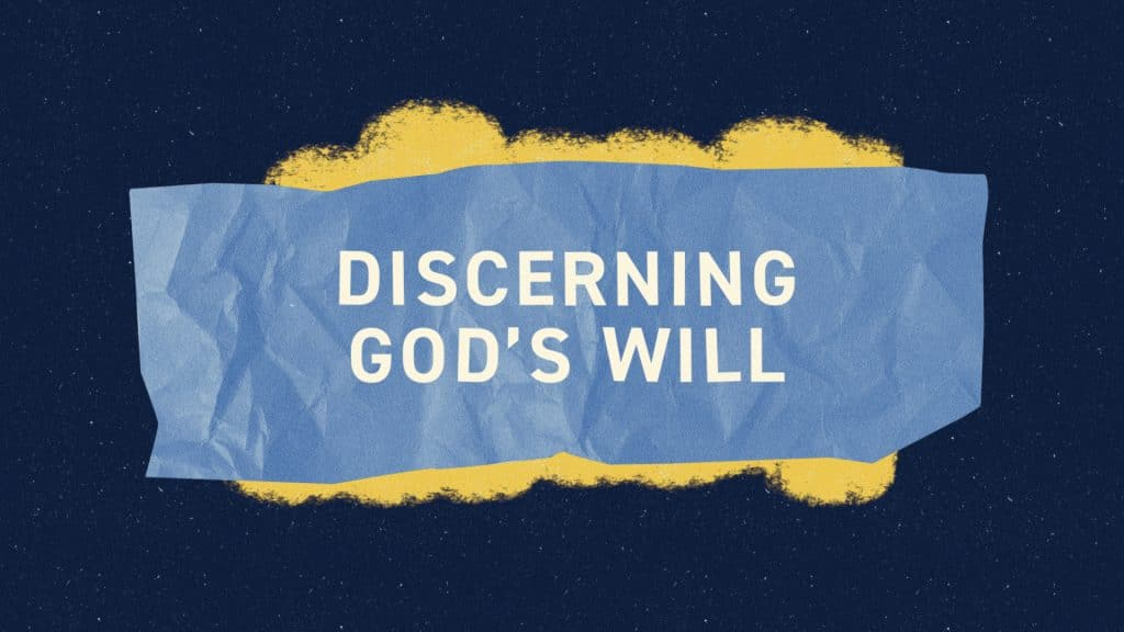 Discerning God's Will | WHY